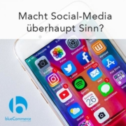 Macht Social-Media-Sinn? blueCommerce eCommerce aus Baden-Baden